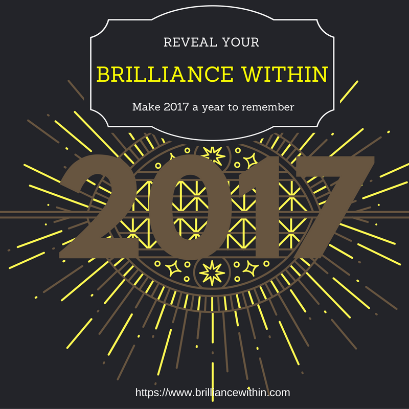 How To Make 2017 The Year Where You Reveal Your 'BRILLIANCE WITHIN'
